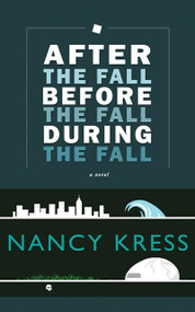 After the Fall, Before the Fall, During the Fall by Nancy Kress, 9781616960650
