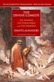 The Divine Comedy (The Inferno, The Purgatorio, and The Paradiso) by Dante Alighieri, John Ciardi, 9780451208637