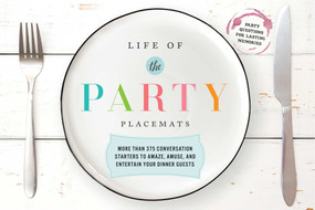 Life of the Party Placemats (More than 375 conversation starters to amaze, amuse, and entertain your dinner guests) by Cider Mill Press, 9781604337259