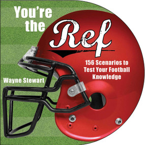 You're the Ref (156 Scenarios to Test Your Football Knowledge) by Wayne Stewart, 9781616083854