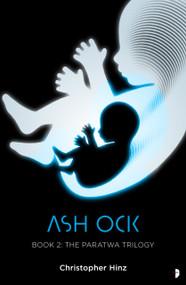 Ash Ock (The Paratwa Saga, Book II) by Christopher Hinz, 9780857668936