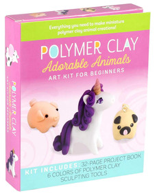 Polymer Clay: Adorable Animals (Art Kit for Beginners) by Emily Chen, 9781645171652