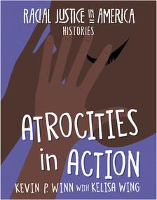 Atrocities in Action by Kevin P. Winn, Kelisa Wing, 9781534188891
