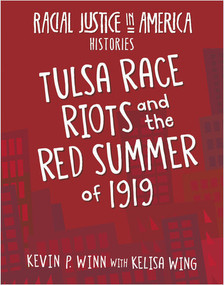 Tulsa Race Riots and the Red Summer of 1919 - 9781534188846 by Kevin P. Winn, Kelisa Wing, 9781534188846