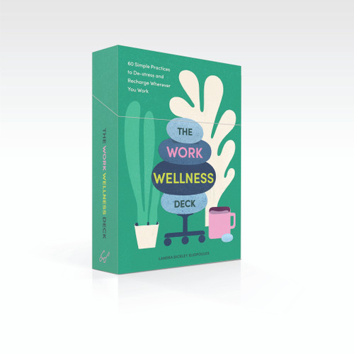 The Work Wellness Deck (60 Simple Practices to De-stress and Recharge Wherever You Work) by Landra Bickley Eliopoulos, Gracia Lam, 9781797205724