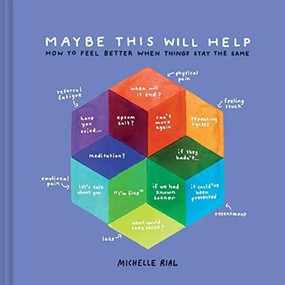 Maybe This Will Help? (A Field Guide to Feeling Better) by Michelle Rial, 9781797211251