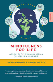 Mindfulness for Life (The Updated Guide for Today's World) by Stephen McKenzie, 9781922539014