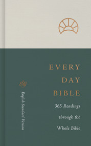 ESV Every Day Bible: 365 Readings through the Whole Bible (365 Readings through the Whole Bible) - 9781433570940 by , 9781433570940