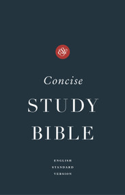 ESV Concise Study Bible™ by , 9781433577697