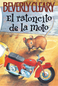 El ratoncito de la moto (The Mouse and the Motorcycle (Spanish edition)) by Beverly Cleary, Louis Darling, 9780060000578