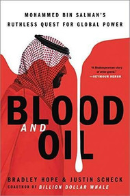 Blood and Oil (Mohammed bin Salman¿s Ruthless Quest for Global Power) by Bradley Hope, Justin Scheck, 9780306846632