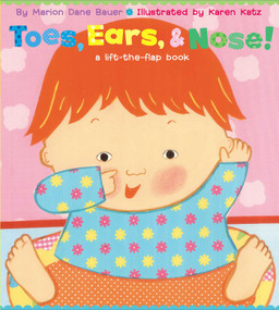 Toes, Ears, & Nose! (A Lift-the-Flap Book) by Marion  Dane Bauer, Karen Katz, 9780689847127