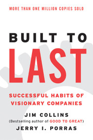 Built to Last (Successful Habits of Visionary Companies) by Jim Collins, Jerry I. Porras, 9780060516406
