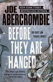 Before They Are Hanged by Joe Abercrombie, 9780316387354