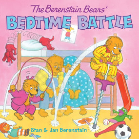 The Berenstain Bears' Bedtime Battle by Jan Berenstain, Jan Berenstain, Stan Berenstain, 9780060573812