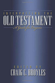 Interpreting the Old Testament (A Guide for Exegesis) by Craig C. Broyles, 9780801022715