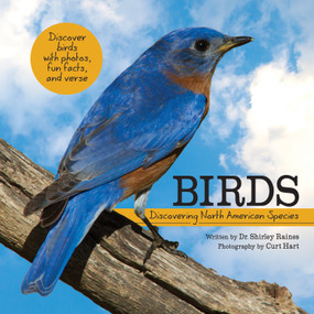 Birds (Discovering North American Species) by Shirley Raines, Curt Hart, 9781486713202