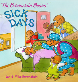 The Berenstain Bears: Sick Days by Jan Berenstain, Jan Berenstain, Mike Berenstain, Mike Berenstain, 9780060573928