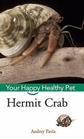 Hermit Crab (Your Happy Healthy Pet) by Audrey Pavia, 9781630267650