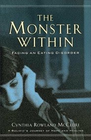 The Monster Within (Facing an Eating Disorder) by Cynthia Rowland McClure, 9780800758028