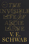 The Invisible Life of Addie LaRue by V. E. Schwab, 9780765387561