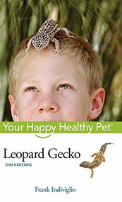 Leopard Gecko (Your Happy Healthy Pet) by Frank Indiviglio, 9781683367154