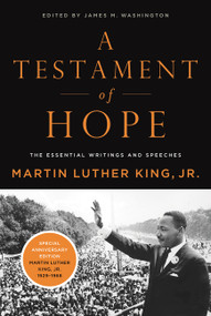 A Testament of Hope (The Essential Writings and Speeches) by Dr. Martin Luther King, Jr., 9780060646912