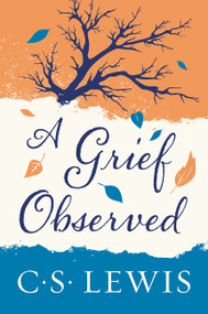 A Grief Observed by C. S. Lewis, 9780060652388