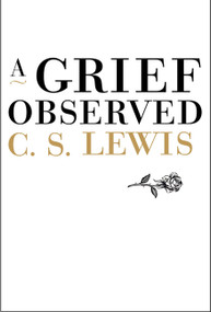 A Grief Observed - 9780060652739 by C. S. Lewis, 9780060652739