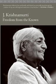 Freedom from the Known by Jiddu Krishnamurti, 9780060648084