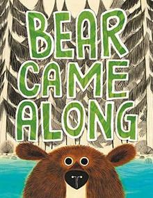 Bear Came Along by Richard T. Morris, LeUyen Pham, 9780316464475
