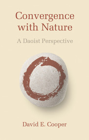 Convergence with Nature (A Daoist Perspective) by E. Cooper, 9780857840233