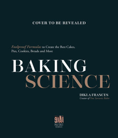 Baking Science (Foolproof Formulas to Create the Best Cakes, Pies, Cookies, Breads and More!) by Dikla Levy Frances, 9781645674542