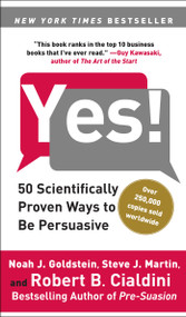 Yes! (50 Scientifically Proven Ways to Be Persuasive) by Noah J. Goldstein, Steve J. Martin, Robert Cialdini, 9781416576143