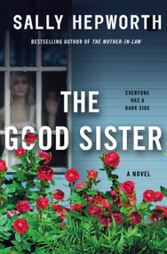 The Good Sister (A Novel) - 9781250120953 by Sally Hepworth, 9781250120953