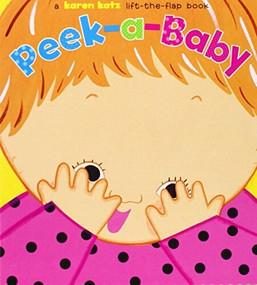 Peek-a-Baby (A Lift-the-Flap Book) by Karen Katz, Karen Katz, 9781416936220