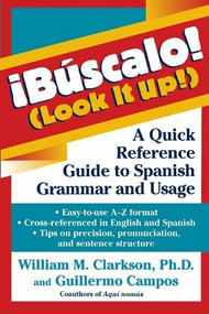 !Búscalo! (Look It Up!) (A Quick Reference Guide to Spanish Grammar and Usage) by William M. Clarkson, 9780471245605
