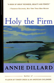 Holy the Firm by Annie Dillard, 9780060915438