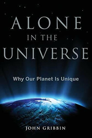 Alone in the Universe (Why Our Planet Is Unique) by John Gribbin, 9781683366898