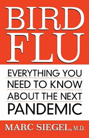 Bird Flu (Everything You Need to Know About the Next Pandemic) by Marc Siegel, 9780470038642