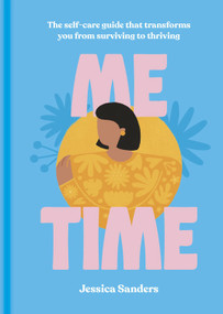 Me Time (The self-care guide that transforms you from surviving to thriving) by Jessica Sanders, 9780711259164