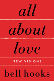 All About Love (New Visions) by bell hooks, 9780060959470