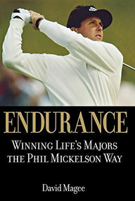 Endurance (Winning Lifes Majors the Phil Mickelson Way) by David Magee, 9780471720874