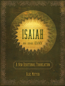 Isaiah by the Day (A New Devotional Translation) by Alec Motyer, 9781845506544