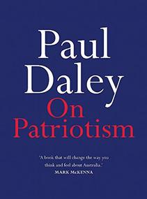On Patriotism by Paul Daley, 9780733644122