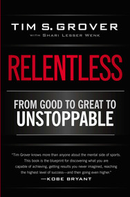 Relentless (From Good to Great to Unstoppable) by Tim S. Grover, Shari Wenk, 9781476714202