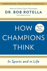How Champions Think (In Sports and in Life) by Bob Rotella, Bob Cullen, 9781476788647