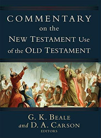 Commentary on the New Testament Use of the Old Testament by D. A. Carson, G. K. Beale, 9780801026935