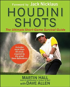 Houdini Shots (The Ultimate Short Game Survival Guide) by Martin Hall, Dave Allen, Jack Nicklaus, 9781118308370