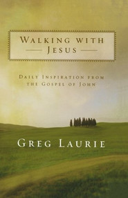 Walking with Jesus (Daily Inspiration from the Gospel of John) by Greg Laurie, 9780801068157